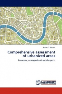 Murzin A.D. Comprehensive assessment of urbanized areas: economic, ecological and social aspects. Saarbrucken, 2012. 80 p.